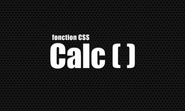 CSS Calc, une fonction pratique, un résultat parfait !