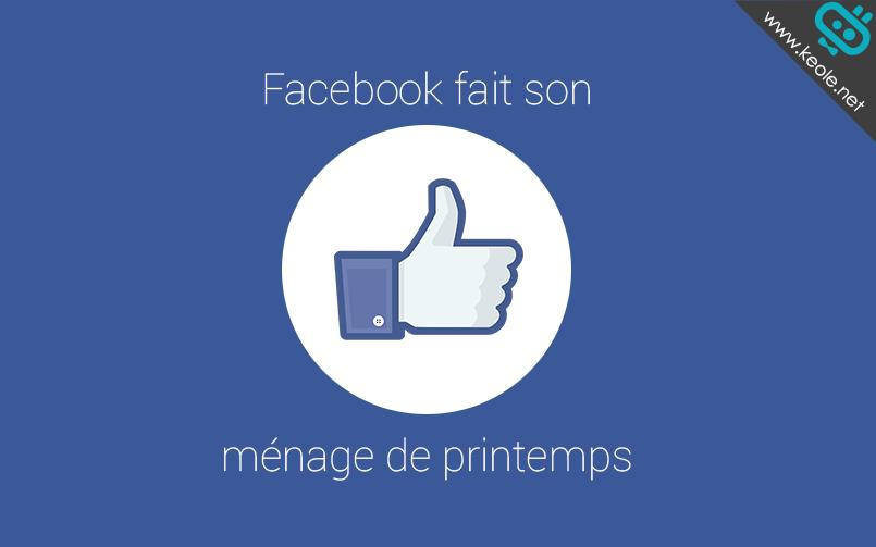 Facebook fait (déjà) son ménage de printemps