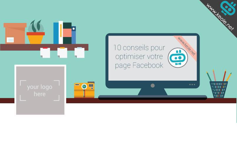 10 conseils pour optimiser votre page Facebook