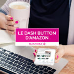 "Le ""Dash Button"" d'Amazon, une mini révolution du commerce électronique"