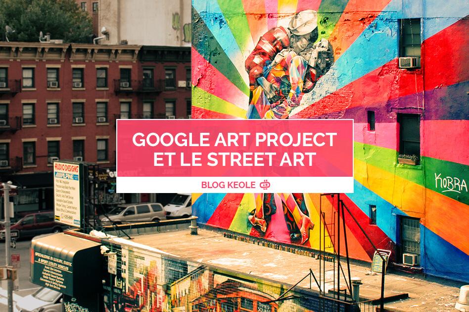 Google Art Project et le Street Art