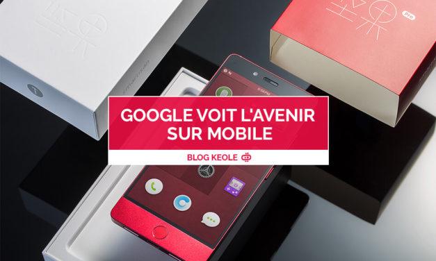 Google voit l'avenir sur mobile