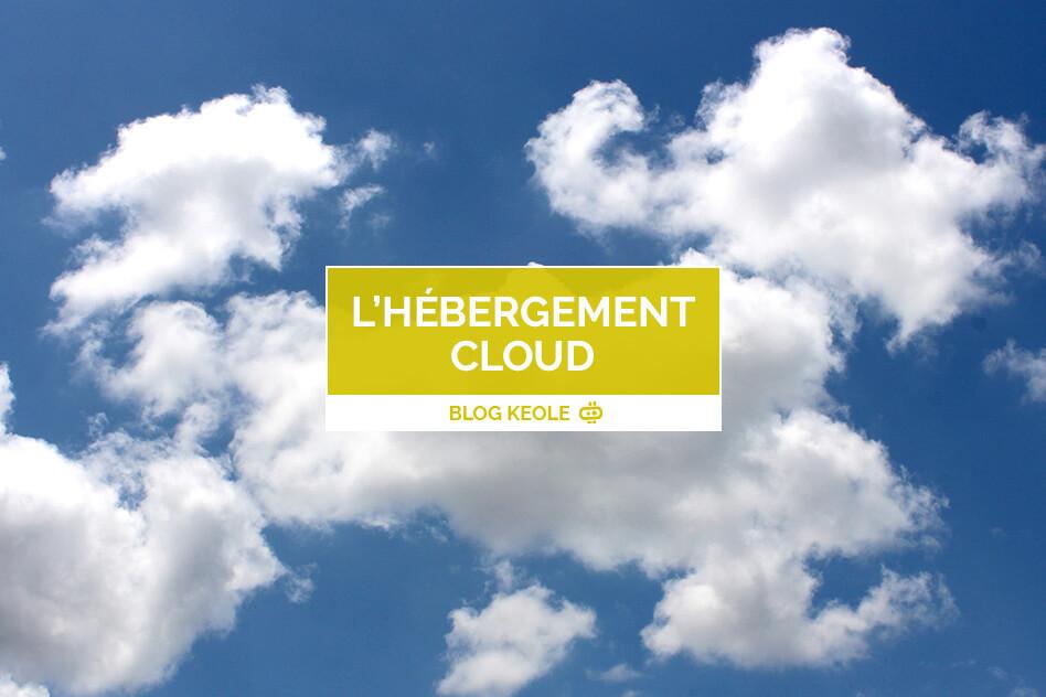 Quels sont les avantages de l'hébergement cloud ?