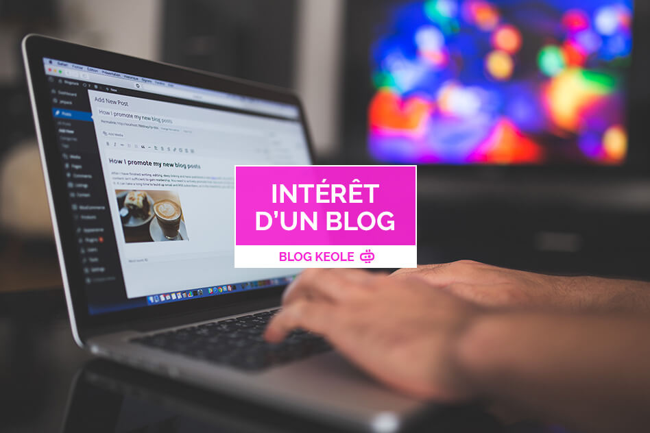 Le blog a t-il un vrai intérêt pour les entreprises ?