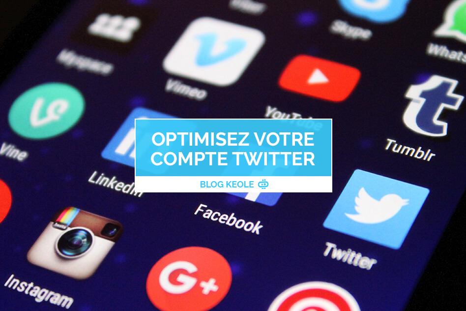 Twitter : 10 conseils pour optimiser votre compte