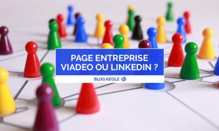 Page entreprise Viadeo ou LinkedIn : laquelle choisir ?