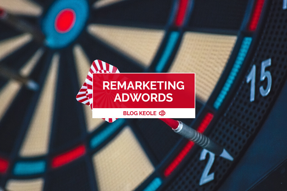 Réussir sa campagne de remarketing AdWords