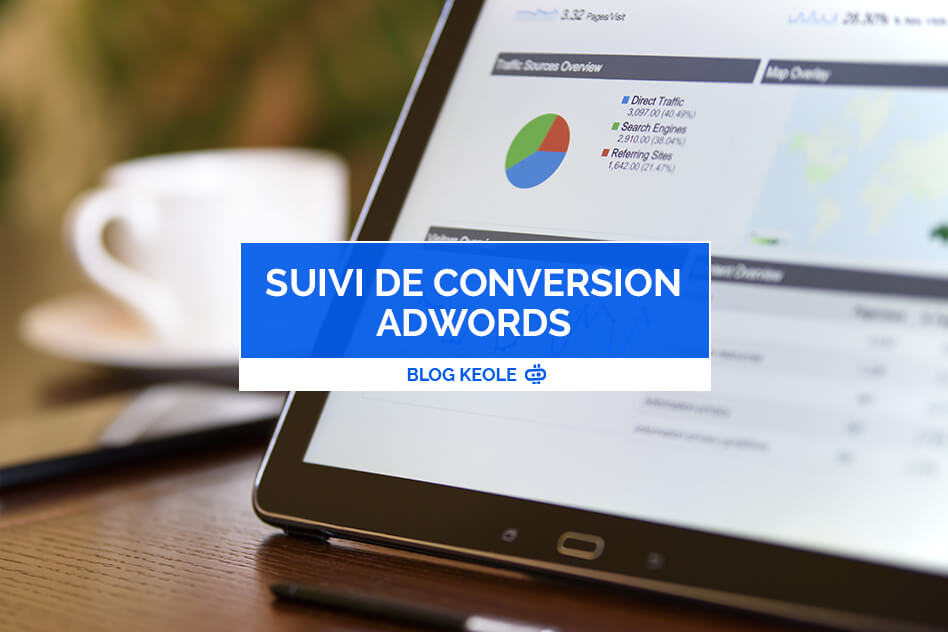 Le suivi de conversion AdWords : comment ça marche ?