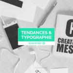 Tendances & typographie