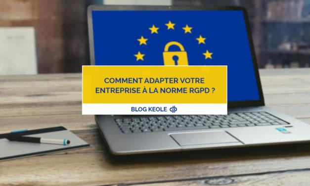 Comment adapter votre entreprise à la norme RGPD ?