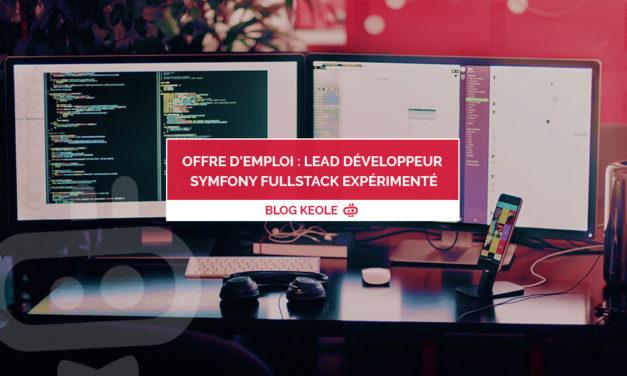 Offre d'emploi : Lead Développeur Symfony fullstack expérimenté.