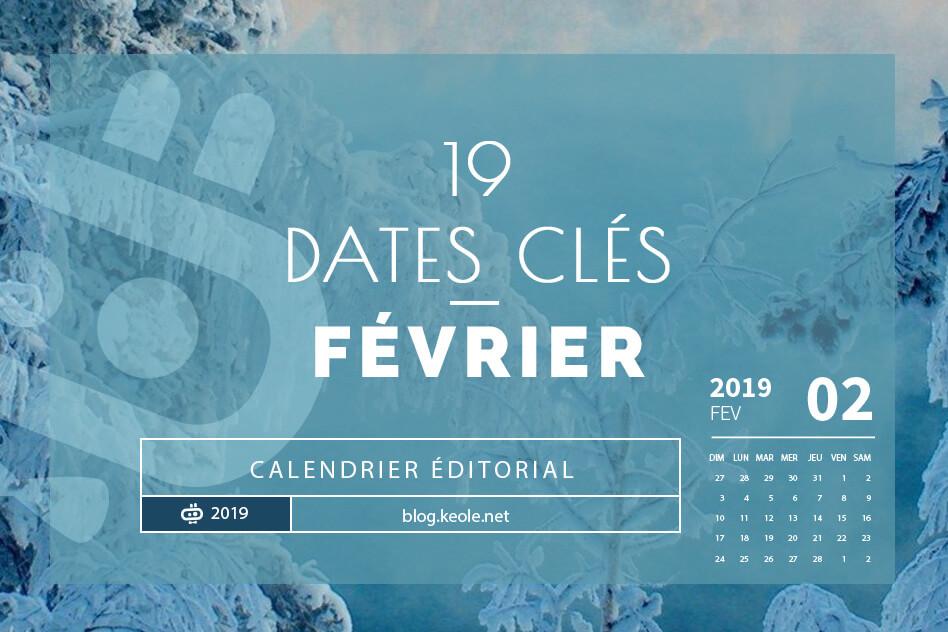 Les 19 dates clés pour Février 2019