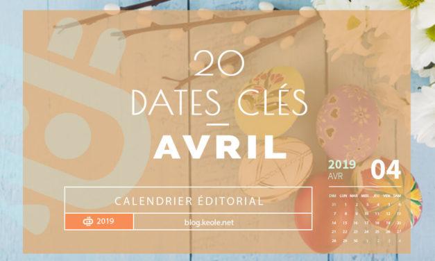 Les 20 dates clés en Avril 2019
