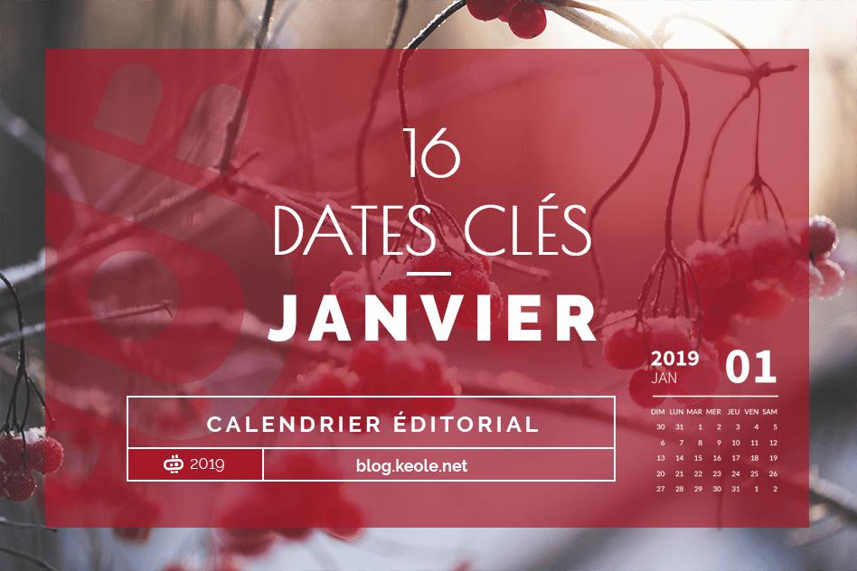 Les 16 dates clés pour Janvier 2019
