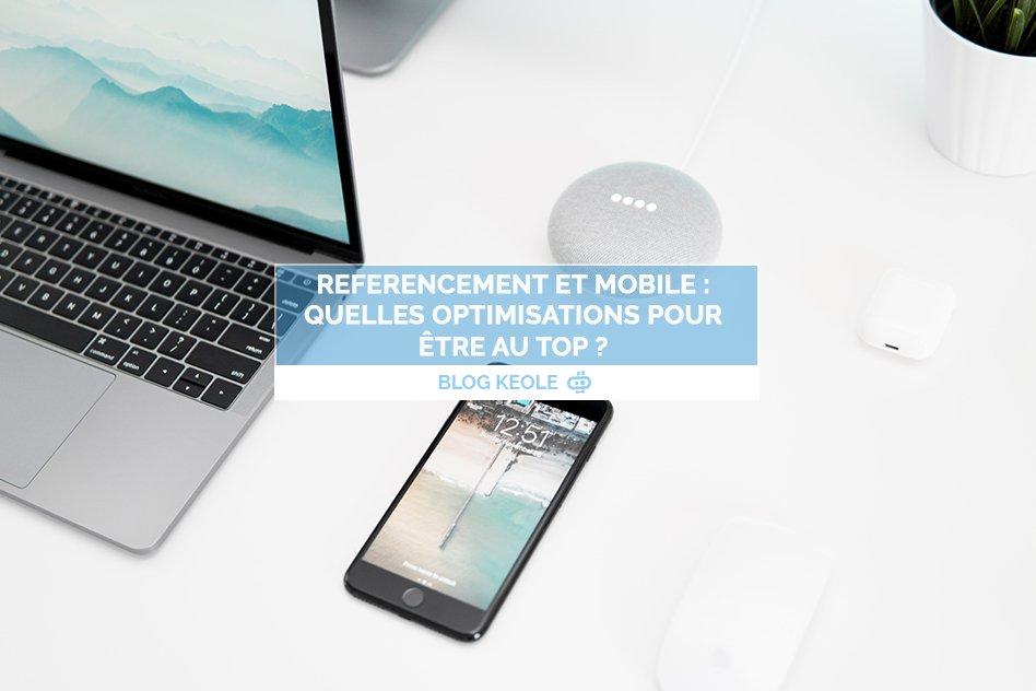 Référencement et mobile : quelles optimisations pour être au top ?