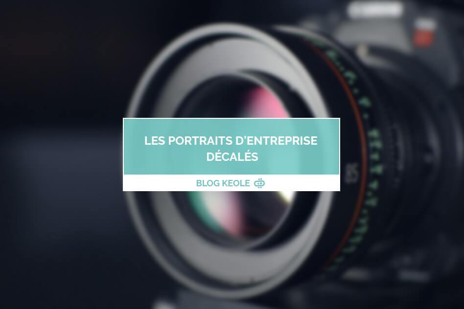 Les portraits d'entreprise décalés