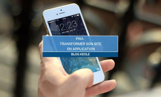 PWA : Transformer son site en application
