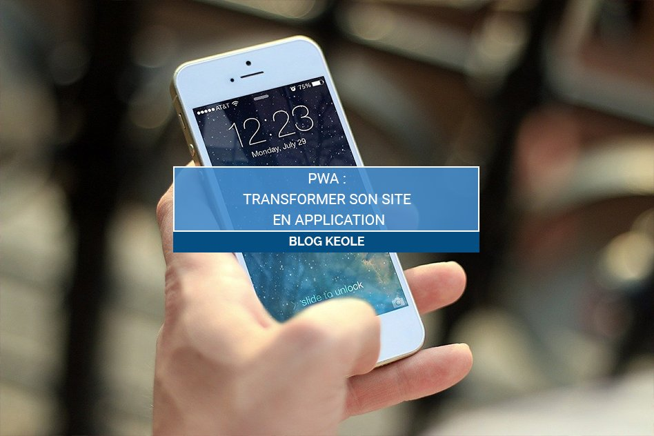 PWA : Transformer son site en application