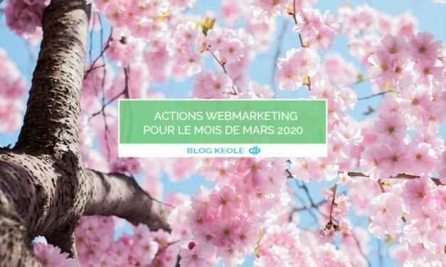 Actions WebMarketing pour le mois de Mars 2020