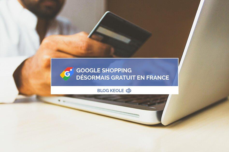 Google Shopping désormais gratuit en France