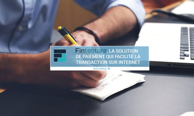 Fintecture, la solution de paiement qui facilite la transaction sur Internet
